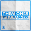 It s a Madness - Them Ones mp3