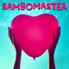 Sambomaster - Hajimatteiku Takamatteiku artwork