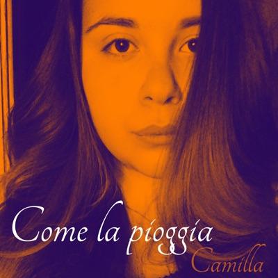 Come La Pioggia - Single - Camilla
