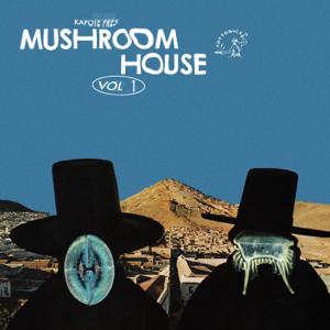 Kapote - Kapote Presents Mushroom House, Vol. 1