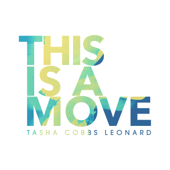 This Is a Move (Live) - Tasha Cobbs Leonard