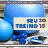 Seu Treino 2019 - Recupere a Linha depois das Festas, Música para Exercícios em Casa