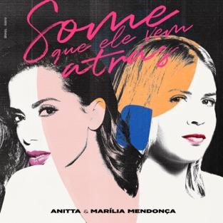 Anitta & Marília Mendonça – Some Que Ele Vem Atrás – Single [iTunes Plus AAC M4A]