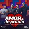 Amor da Despedida - Os Barões da Pisadinha & Fernando & Sorocaba mp3