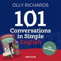 101 Conversations in Simple English: Short Natural Dialogues to Boost Your Confidence & Improve Your Spoken Engish