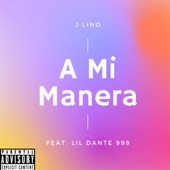 A Mi Manera (feat. Lil Dante 999) artwork