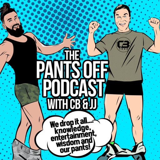 Cover image of The Pants Off Podcast with CB & JJ