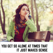 You Get So Alone at Times That It Just Makes Sense (Unabridged)
