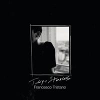 フランチェスコ・トリスターノ - Tokyo Stories artwork