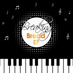 Breaking Bread - EP