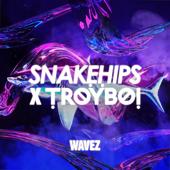 Wavez - Snakehips & TroyBoi