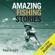 Paul Knight - Amazing Fishing Stories  (Unabridged)