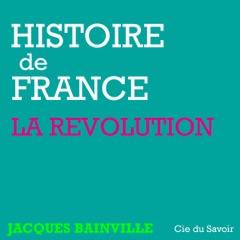 La Révolution: Histoire de France