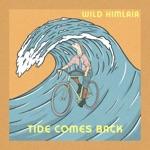 Wild Himlaia - Tide Comes Back