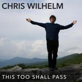 Chris Wilhelm - It Won't Be as Long as It's Been