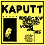 Kaputt - Movement Now