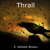 E. William Brown - Thrall: Daniel Black Series, Book 4 (Unabridged)  artwork