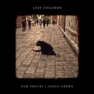 SAM TROCKI & CeeLo Green - Lost Children