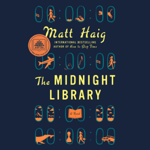 The Midnight Library: A Novel (Unabridged)