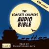 The Complete Children's Audio Bible: For Ages 6 - 12