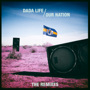Our Nation (The Remixes) - Dada Life
