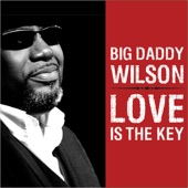 Big Daddy Wilson - Walk A Mile In My Shoes