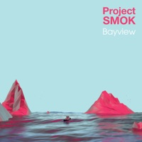 Bayview by Project Smok on Apple Music
