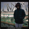 a-savage-place-single