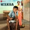 Halkaa (Original Motion Picture Soundtrack) - EP