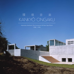 Various Artists – Kankyō Ongaku: Japanese Ambient, Environmental & New Age Music 1980-1990 [iTunes Plus AAC M4A]