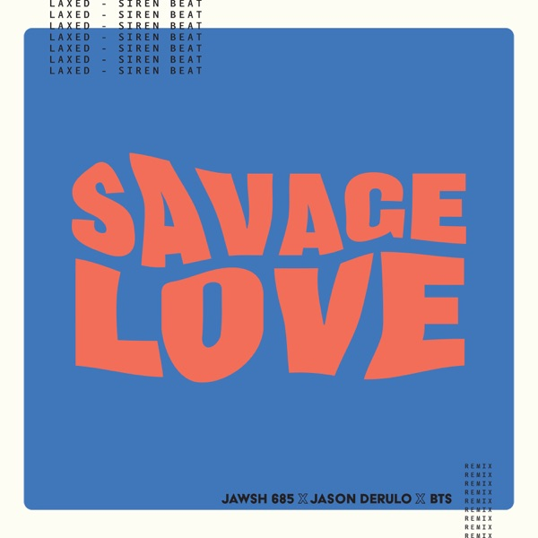 Savage Love (Laxed - Siren Beat) [BTS Remix] - Single
