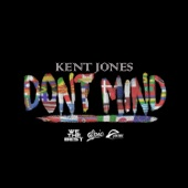 Kent Jones - Don't Mind