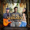 Dil Ki Shikayat Single
