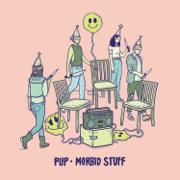 Morbid Stuff - PUP - PUP