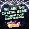 We Are the Crystal Gems (Change Your Mind Version) [feat. Zach Callison] - Single, Steven Universe