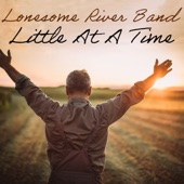 Lonesome River Band - Little at a Time