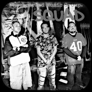 Unrehearsed Music Group., D-Smoke, 3DWon & Oddball - Squad