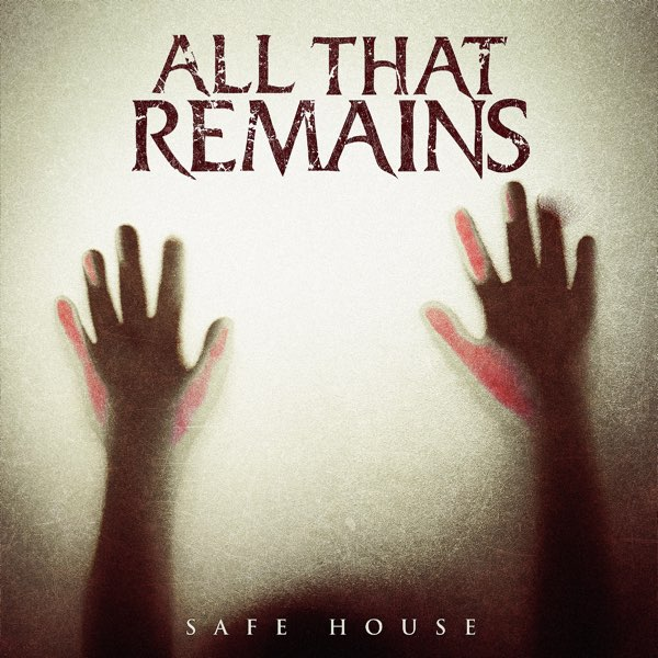 All That Remains - Safe House [single] (2017)