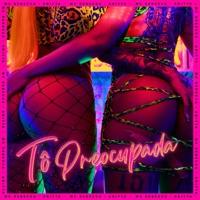 Tô Preocupada (feat. Anitta) - Single - Rebecca & DJ WILL22