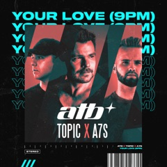 Your Love (9PM)