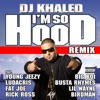 I'm So Hood (feat. Young Jeezy, Ludacris, Busta Rhymes, Big Boi, Lil Wayne, Fat Joe, Birdman & Rick Ross) [Remix] - Single