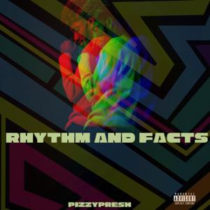 Pizzypresh - Rhythm & Facts