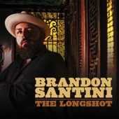 Brandon Santini - Don't Come Around Here