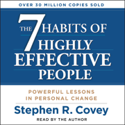 The 7 Habits of Highly Effective People (Unabridged)