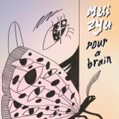 mui zyu - Pour a Brain