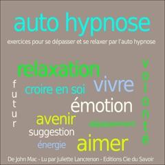 Autohypnose - exercices pour se relaxer et se dépasser par l'autohypnose