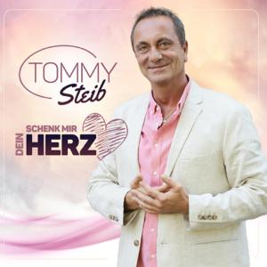 Tommy Steib - Schenk mir dein Herz