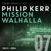 Philip Kerr - Mission Walhalla - Bernie Gunther ermittelt, Band 7 (ungekürzte Lesung) artwork