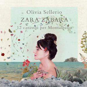 Olivia Sellerio - Zara Zabara: 12 canzoni per Montalbano