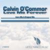 Calvin O'Commor - Love Me Forever (Intro Mix) artwork